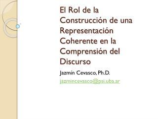 El Rol de la Construcci�n de una Representaci�n Coherente en la Comprensi�n del Discurso