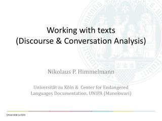 Working with texts (Discourse &  C onversation  A nalysis)