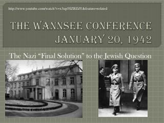 The Wannsee Conference  January 20, 1942