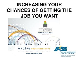 INCREASING YOUR CHANCES OF GETTING THE JOB YOU WANT