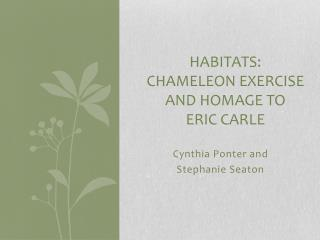 Habitats:  chameleon exercise and homage to  eric carle