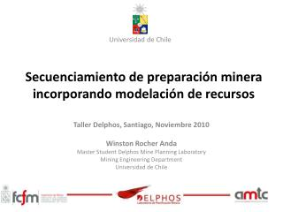 Secuenciamiento  de preparaci�n minera incorporando modelaci�n de  recursos
