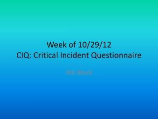 Week of 10/29/12 CIQ: Critical Incident Questionnaire