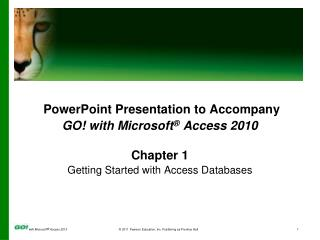 PowerPoint Presentation to Accompany GO! with Microsoft ®  Access 2010 Chapter 1