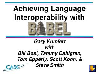 Gary Kumfert  with Bill Bosl, Tammy Dahlgren,  Tom Epperly, Scott Kohn,   Steve Smith
