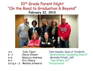 "10 th Grade Parent Night ""On the Road to Graduation & Beyond"" February 22, 2010"