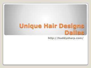 Unique Hair designs Dallas