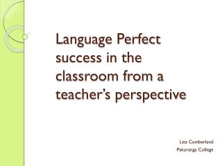 Language Perfect  s uccess in the classroom from a teacher's perspective