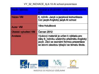 VY_32_INOVACE_Aj.6.10-At  school - prezentace