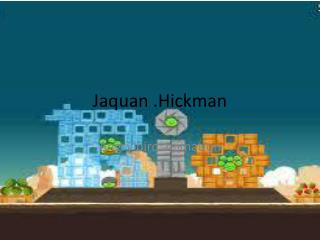Jaquan .Hickman