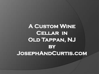 A Custom Wine  Cellar  in  Old Tappan, NJ by JosephAndCurtis