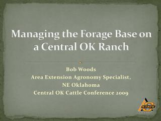 Managing the Forage Base on a Central OK Ranch