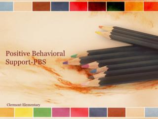 Positive Behavioral  Support-PBS