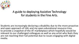 A guide to deploying Assistive Technology for students in the Fine Arts.