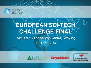EUROPEAN SCI-TECH  CHALLENGE  FINAL