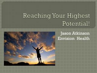 Reaching Your Highest Potential!