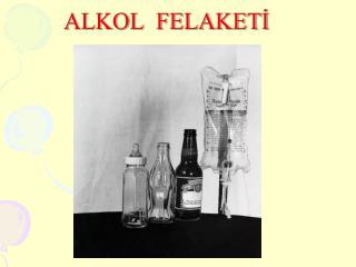 ALKOL  FELAKETI