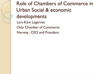 Role  of  Chambers  of Commerce in Urban Social &  economic developments
