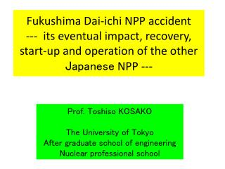 Prof.  Toshiso  KOSAKO The University of Tokyo After graduate  school of engineering