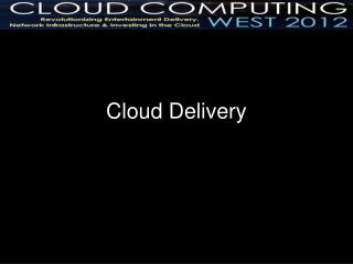 Cloud Delivery