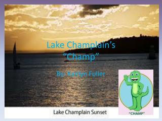 "Lake  C hamplain's ""Champ"""