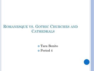 Romanesque vs. Gothic Churches and 			Cathedrals