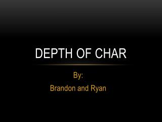 Depth of Char