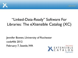 �Linked-Data-Ready� Software For Libraries:  The  eXtensible Catalog (XC)