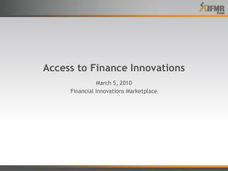 Access to Finance Innovations