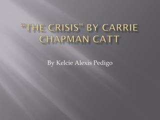 """The crisis"" By Carrie Chapman Catt"