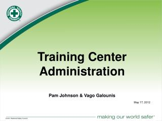 Training Center  Administration Pam Johnson & Vago Galounis