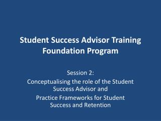 Student Success Advisor Training Foundation Program
