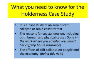 What you need to know for the Holderness Case Study