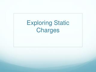 Exploring Static Charges