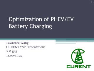 Optimization of PHEV/EV Battery Charging