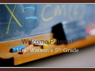 Mrs. Watson's 5 th  Grade
