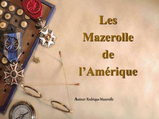 Les Mazerolle de l Am rique   Auteur: Rodrique Mazerolle