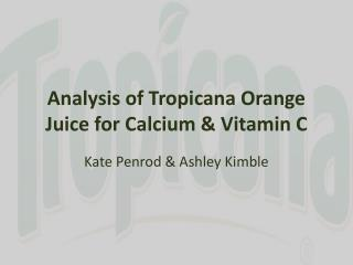 Analysis of Tropicana Orange Juice for Calcium & Vitamin C