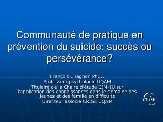 Communaut  de pratique en pr vention du suicide: succ s ou pers v rance