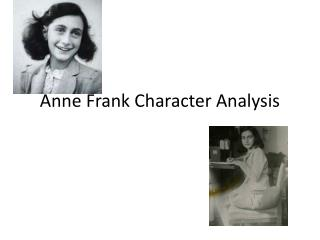 character sketch of anne frank essay Everything you ever wanted to know about margot frank in the diary of anne frank, written by masters of this stuff just for you.