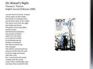 On Wiesel's Night Thomas E.  Thorton English Journal (February 1990)