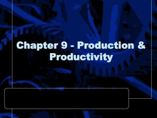 Chapter 9 - Production & Productivity