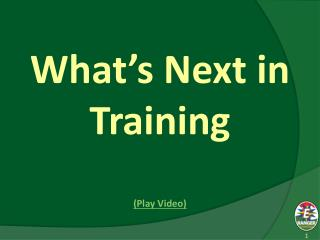 What's Next in Training (Play Video)