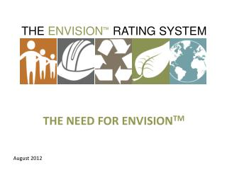 THE NEED FOR ENVISION TM