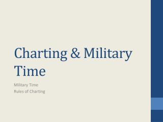 Charting & Military Time