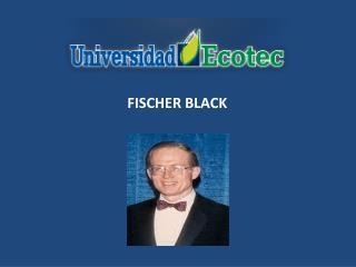 FISCHER BLACK