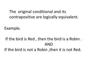 The  original conditional and its  contrapositive  are logically equivalent.