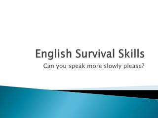 English Survival Skills