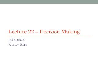 Lecture  22  – Decision Making