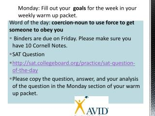 Monday:  Fill out your   goals  for the week in your weekly warm up packet.